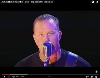 "Mash-up: James Hetfield and the News – ""Hip to Be the Sandman"""