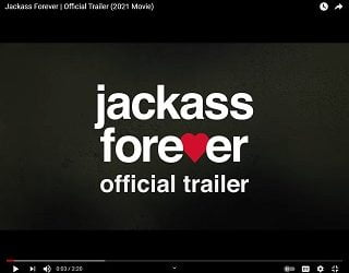 """""""Jackass Forever"""" Trailer Is Here… And It's Everything"""